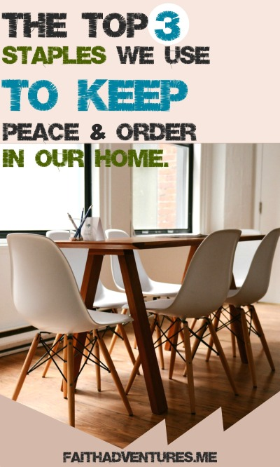 the top 3 things we do to keep peace and order in our home